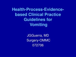Health-Process-Evidence-based Clinical Practice Guidelines for  Vomiting