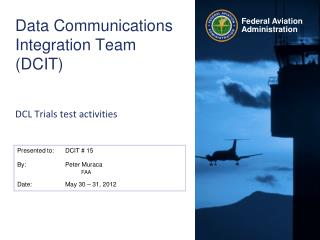 Data Communications Integration Team (DCIT) DCL Trials test activities