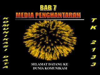 BAB 7 MEDIA PENGHANTARAN