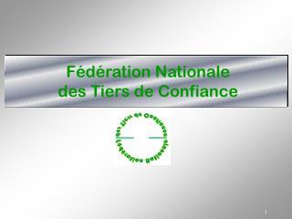 Fédération Nationale des Tiers de Confiance