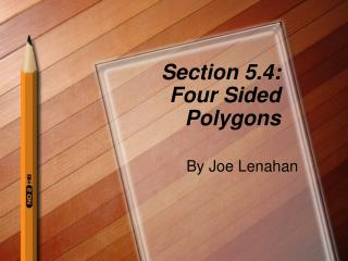 Section 5.4: Four Sided Polygons