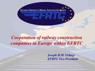 Cooperation of railway construction companies in Europe within EFRTC