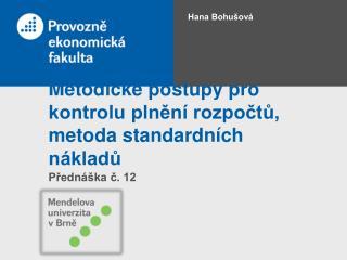 Metodické postupy pro kontrolu plnění rozpočtů, metoda standardních nákladů