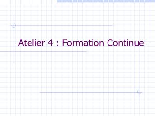 Atelier 4 : Formation Continue
