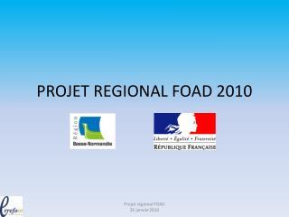 PROJET REGIONAL FOAD 2010