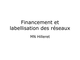 Financement et labellisation des réseaux