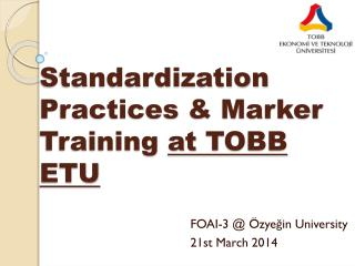 Standardization Practices & Marker Training  at  TOBB ETU