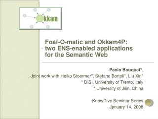 Foaf-O-matic and Okkam4P: two ENS-enabled applications  for the Semantic Web