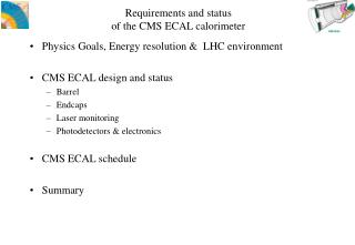 Requirements and status of the CMS ECAL calorimeter