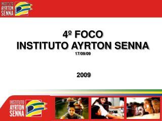 4º FOCO INSTITUTO AYRTON SENNA 17/09/09  2009