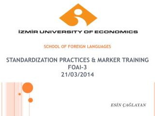 STANDARDIZATION PRACTICES & MARKER TRAINING FOAI-3  2 1/03/2014