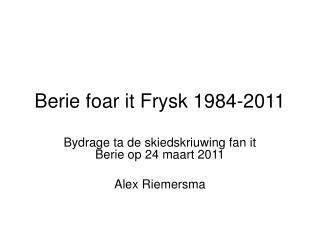 Berie foar it Frysk 1984-2011