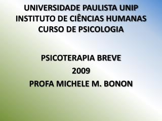 UNIVERSIDADE PAULISTA UNIP INSTITUTO DE CIÊNCIAS HUMANAS CURSO DE PSICOLOGIA