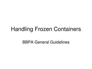 Handling Frozen Containers