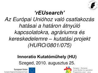 Innoratio Kutatóműhely (HU) Szeged, 2010. augusztus 25.