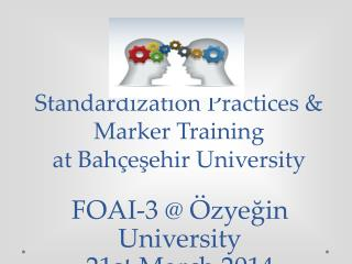 Standardization Practices & Marker Training  at  Bahçeşehir  University