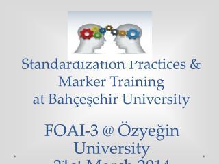 Standardization Practices & Marker Training  at  Bah�e?ehir  University