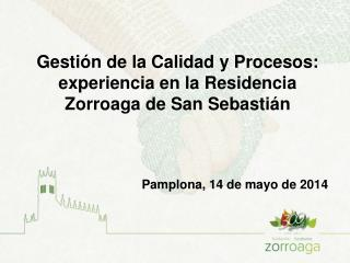 Gestión de la Calidad y Procesos: experiencia en la Residencia Zorroaga de San Sebastián