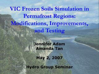 VIC Frozen Soils Simulation in Permafrost Regions: Modifications, Improvements, and Testing