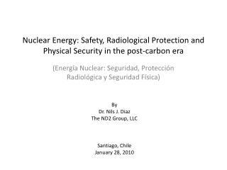Nuclear Energy: Safety, Radiological Protection and Physical Security in the post-carbon era