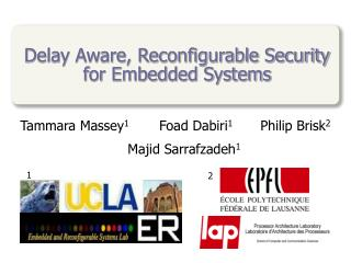 Delay Aware, Reconfigurable Security for Embedded Systems