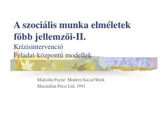 A szociális munka elméletek főbb jellemzői-II. Krízisintervenció Feladat-központú modellek