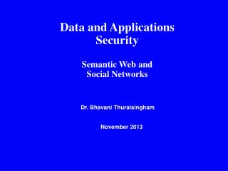 Data and Applications Security Semantic Web and  Social Networks