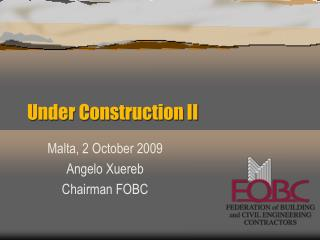 Under Construction II