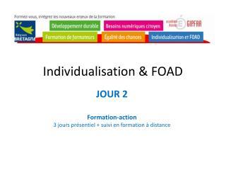 Individualisation & FOAD