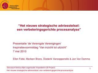 """""""Het nieuwe strategische adviesstelsel:  een verbeteringsgerichte procesanalyse"""""""