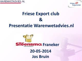 Friese Export club &   Presentatie Warenwetadvies.nl