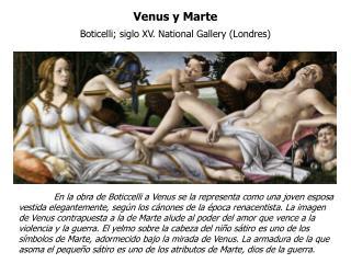 Venus y Marte Boticelli; siglo XV.  National Gallery (Londres)