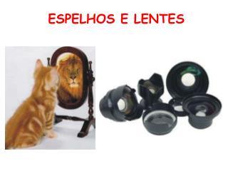 ESPELHOS E LENTES
