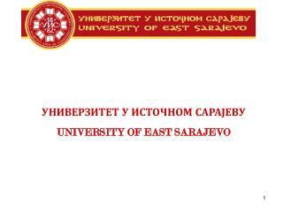 УНИВЕРЗИТЕТ У ИСТОЧНОМ САРАЈЕВУ UNIVERSITY OF EAST SARAJEVO