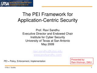 The PEI Framework forApplication-Centric SecurityProf. Ravi SandhuExecutive Director and Endowed ChairInstitute for Cybe