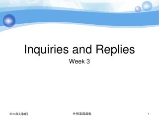 Inquiries and Replies Week 3
