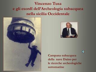 Vincenzo Tusa e gli esordî dell'Archeologia subacquea nella sicilia Occidentale