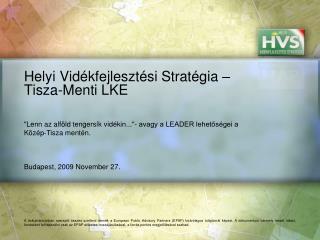 Helyi Vidékfejlesztési Stratégia – Tisza-Menti LKE