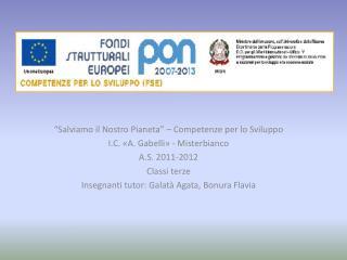 """""""Salviamo il Nostro Pianeta"""" – Competenze per lo Sviluppo I.C. «A. Gabelli» - Misterbianco"""