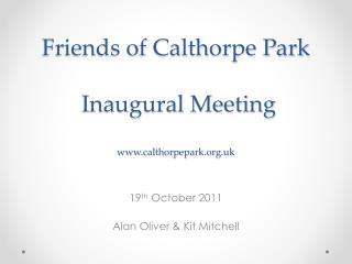 Friends of Calthorpe Park  Inaugural Meeting calthorpepark.uk