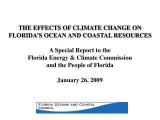 THE EFFECTS OF CLIMATE CHANGE ON  FLORIDA'S OCEAN AND COASTAL RESOURCES A Special Report to the
