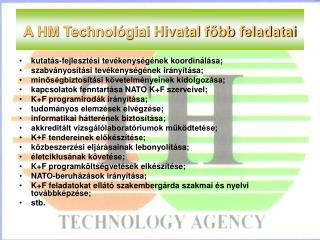 A HM Technológiai Hivatal főbb feladatai