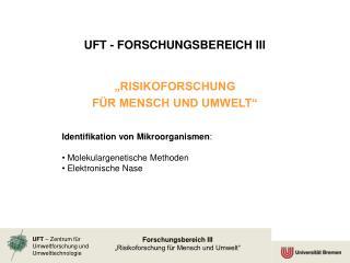 """UFT - FORSCHUNGSBEREICH III """"RISIKOFORSCHUNG  FÜR MENSCH UND UMWELT"""""""