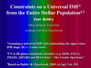 Constraints on a Universal IMF 1  from the Entire Stellar Population 2,3