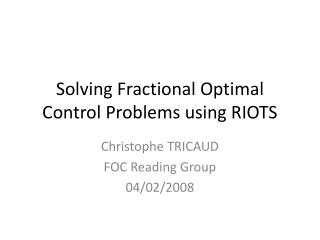 Solving Fractional Optimal Control Problems using RIOTS