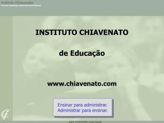 INSTITUTO CHIAVENATO de Educação chiavenato