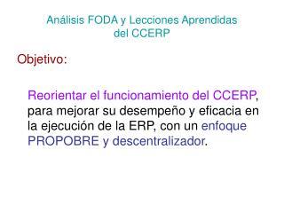 Análisis FODA y Lecciones Aprendidas  del CCERP