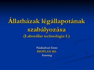 Állatházak légállapotának szabályozása (Laborállat technológia I.)