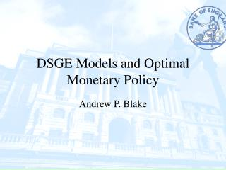 DSGE Models and Optimal Monetary Policy
