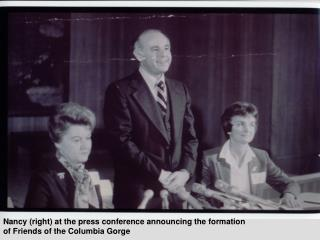 Nancy (right) at the press conference announcing the formation of Friends of the Columbia Gorge